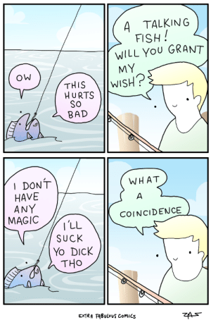 Fabulous Comics: TALKING  A  FISH!  WILL YOU GRANT  MY  THIS  HURTS  SO  BAD  HSIM  I DONT  HAVE  ANY  MAGIC  WHAT  A  COINCIDENCE  I'LL  SUCK  Yo DICK  THO  EXTRA FABULOUS COMICS