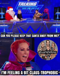 Memes, Nascar, and Ps4: Talking Smack  Talking Smack  CAN YOU PLEASE KEEP THAT SANTA AWAY FROM ME?  Talkingsmack  ITM FEELING A BIT CLAUSETROPHOBIC  qu @wwememesonly wwe wweraw wwelife wwelive wwememes wwefunny wrestling wwenetwork wwenxt tna nxt memes funny likeforlike like4like gta ps4 xboxone xbox wwefan myfan nba nfl nhl nascar girls mygirls