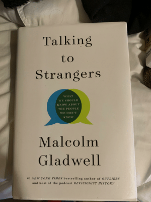 Grandma strikes again with the passive-aggressive gifts: Talking  to  Strangers  WHAT  WE SHOULD  KNOW ABOUT  THE PEOPLE  WE DONT  KNOW  Malcolm  Gladwell  #1 NEW YORK TIMES bestselling author of OUTLIERS  and host of the podcast REVISIONIST HISTORY  vactice  tests  includec  2nd  Edition Grandma strikes again with the passive-aggressive gifts
