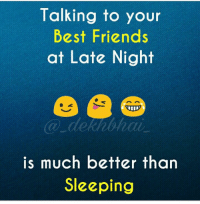 Best Friend, Bored, and Friends: Talking to your  Best Friends  at Late Night  is much better than  Sleeping Without best friends life would be boring 😜 best buddies Late night chit chat fun time