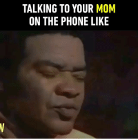 I KNOW MOM,,, I KNOW...: TALKING TO YOUR MOM  ON THE PHONE LIKE I KNOW MOM,,, I KNOW...