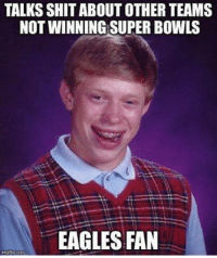 No Cowboy fans we don't only hate on you.   Like Us NFL Memes!: TALKSSHITABOUT OTHER TEAMS  NOT WINNING SUPER BOWLS  EAGLES FAN No Cowboy fans we don't only hate on you.   Like Us NFL Memes!
