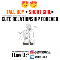 Tag someone <3: TALL BOY SHORT GIRL  WWW FACEBOOK COM/ILOVEU.OFFICIALL  CUTE RELATIONSHIP FOREVER  182cn  WWW.FACEBOOK.COM/1LOVEU.OFFICIALL  @ILOVEUOFFICIAL  I LOVE U  @ILOVEU2XD Tag someone <3