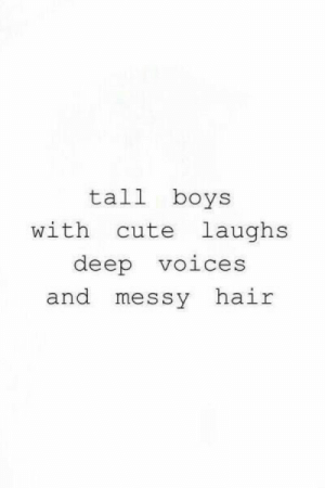 messy: tall boys  cute laughs  with  deep  voices  and messy  hair