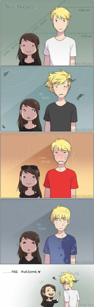 srsfunny:  Tall Friends Are There For A Good Reasonhttp://srsfunny.tumblr.com/: TALL FRIENDS...  184 cm  SAFE ZONE  158 um  SAFE ZONE  MKIKO PONCZECK  NO  WIND  MKIKO PONCZECK  COOL  SHADE  &MKIKO PONCZECK  NO  RAIN  MKIKO PONCZECK  .ARE AWESOME.V  O MP. 2014 srsfunny:  Tall Friends Are There For A Good Reasonhttp://srsfunny.tumblr.com/