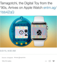 Apple: Tamagotchi, the Digital Toy from the  '90s, Arrives on Apple Watch  entm.ag/  5/3/15, 9:00 AM  Source: shopjeen insta @supvicko  194,743 notes