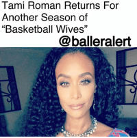 """Being Alone, Basketball, and Bbw: Tami Roman Returns For  Another Season of  """"Basketball Wives""""  @balleralert Tami Roman Returns For Another Season of Basketball Wives - Blogged by: @RaquelHarrisTV ⠀⠀⠀⠀⠀⠀⠀⠀ ⠀⠀⠀⠀⠀⠀⠀⠀ Our favorite reality TV star and bonnet storytelling beauty, TamiRoman, will be returning to BasketballWives in the newest season. ⠀⠀⠀⠀⠀⠀⠀⠀ ⠀⠀⠀⠀⠀⠀⠀⠀ Originally, Roman said she was finished with the series and wouldn't return for another season, as she was looking forward to other business ventures. ⠀⠀⠀⠀⠀⠀⠀⠀ ⠀⠀⠀⠀⠀⠀⠀⠀ However, the show's producers renegotiated a deal that was too good for her to leave behind. It's a bundle deal that also includes separate VH1 gigs from BBW and other outside projects. ⠀⠀⠀⠀⠀⠀⠀⠀ ⠀⠀⠀⠀⠀⠀⠀⠀ From the looks of it, Roman won't be coming back to the show alone. According to The @Blast, show producers may have also bagged Bryon Scott's girlfriend CeciliaGutierrez along with his son Thomas' wife, KristenScott. For those not familiar with Thomas he was a former Lakers assistant coach."""