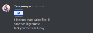 me_irl: Tanaynanya- 07/10/2019  i like how thats called flag_il  short for illigetimate  fuck you that was funny me_irl