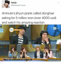 Deer, Love, and Memes: tanja  @haesprincess  4minute's jihyun prank called donghae  asking for 5 million won (over 4000 usd)  and watch his amazing reaction  IMHO  utiful UNSIHAE86  DEER I love donghae y'all . . . . . . Credit to owner✌