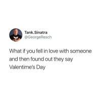 Funny, Love, and Tank: Tank.Sinatra  @GeorgeResch  What if you fell in love with someone  and then found out they say  Valentime's Day Take them to the liberry