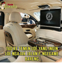Memes, Games, and Gaming: TAOLKETEMEN LOE YANG INGIN  LOENGAJAK JALAN 2 NGEGAME  BARENG Y X G kuy :D @sangngakak dagelangaming games gaming gamers