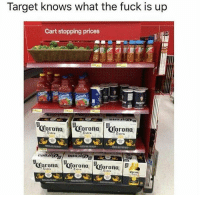Funny, Target, and Fuck: Target knows what the fuck is up  Cart stopping prices  MORTO  Extre  Extra  Extro  rona Corona orona  Extra  Extre  Extra  Ven Mexican vibes 😂🇲🇽 NoChill