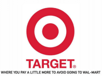 paya: TARGET  WHERE YOU PAYA LITTLE MORE TO AVOID GOING TO WAL-MART
