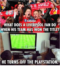 Memes, PlayStation, and Liverpool F.C.: TARS EST 1892  f TrollFootball  WHAT DOES A LIVERPOOL FAN DO  WHEN HIS TEAM HAS WON THE TITLE?  #IBRAHIM  HE TURNS OFF THE PLAYSTATION. Tag a Liverpool friend! 🙈