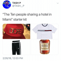 "Hennessy, Hotel, and Starter Kit: TASH P  @TASHP  PLUG  MAN  ""The Ten people sharing a hotel in  Miami"" starter kit  Hennessy  COGNAC  2/26/18, 12:03 PM"