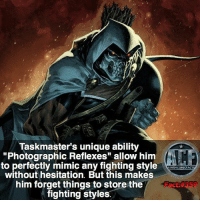 "- Feel like he should get more exposure. • • -QOTD?!: What fighting style would you learn easily?!: Taskmaster's unique ability  ""Photographic Reflexes"" allow him  to perfectly mimic any fighting style  without hesitation. But this makes  him forget things to store the  fighting styles - Feel like he should get more exposure. • • -QOTD?!: What fighting style would you learn easily?!"