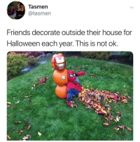 Post 1453: y am I crying with the infinity stones rn: Tasmer  @tasmen  Friends decorate outside their house for  Halloween each year. This is not ok. Post 1453: y am I crying with the infinity stones rn