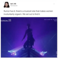 Memes, Orgasm, and Women: tati l 66  @exosputa  Rumor has it, there's a musical note that makes women  involuntarily orgasm. We set out to find it  EXO PLANET ll2-The EXO  TOKY get it son . . . . . . . . . Credit to owner✌
