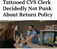 """Head, Memes, and Shit: Tattooed CVS Clerk  Decidedly Not Punk  About Return Policy  digital print  2030  Full Story thehardtimes.net """"Can you believe that shit? He even had his manager come explain the return policy, and the little snot-nosed twerp just sat there, nodding his head."""""""