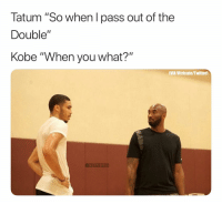 """Passing not allowed 😂 nba nbamemes kobe jaysontatum (Via Vitricate-Twitter): Tatum """"So when l pass out of the  Double""""  Kobe """"When you what?""""  VMA Vitricate/Twitter)  BAMEN Passing not allowed 😂 nba nbamemes kobe jaysontatum (Via Vitricate-Twitter)"""