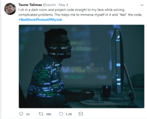 "Helps, A Dark Room, and Dark: Tauno Talimaa tauntz May 4  I sit in a dark room and project code straight to my face while solving  complicated problems. This helps me to immerse myself in it and ""feel"" the code.  #BadStockPhotosOfMyJob  layer  oves, player co  iec  estr  24  306  1.2K Dont we all do this?"