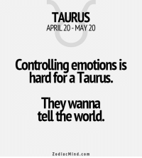 Fresh, Pressure, and Free: TAURUS  APRIL 20 MAY 20  Controlling emotions is  hard for a Taurus.  They Wanna  teu the world.  Zodiac Mind.co m Mar 20, 2017. If you want a fresh start on an emotional level, it is necessary to be determined. Don't give in under the pressure of person from the past who is trying to come   ....FOR FULL HOROSCOPE VISIT: http://horoscope-daily-free.net