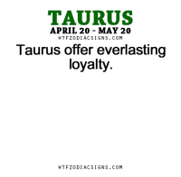 Break, Free, and Horoscope: TAURUS  APRIL 20 MAY 20  W TFZ0 DIAC SIGNS COM  Taurus offer everlasting  loyalty.  W TFZ0 DIAC SIGNS COM Apr 11, 2017. You will break free from blockages in communication and manage to ....FOR FULL HOROSCOPE VISIT: http://horoscope-daily-free.net/taurus