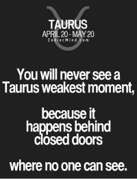 Free, Horoscope, and Http: TAURUS  APRIL 20-MAY 20  ZodiacMind com  You will never see a  Taurus weakest moment,  because it  happens behind  clósed doors  where no one can see. Jan 2, 2017. Single members of the sign may smile again.  One of your colleagues could blame you for something you said, try not to react  ... FULL HOROSCOPE: http://horoscope-daily-free.net