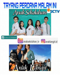 Indonesian (Language), Leo, and Following: TAYANGPERDANA MALAMN  Anak  Sekolaham  Aradviert LEO SUTAN TO Cerita  Follow on Instagram  O anaksekolahan tv Oanaklangitid  Anak Dangit Guyysss jangan lupa malam ini 20 Februari 2017 Tayangan Perdana Anak Sekolahan @anaksekolahan_tv dan Anak Langit @anaklangit.id ya hanya di SCTV. . . . Follow Instagramnya by Sinemart Production =============== Anak Sekolahan @anaksekolahan_tv . =============== Anak Langit @anaklangit.id . . Setiap followers tercepat bakalan difollback Lhoo !!! 😍 anaklangit anaksekolahan anaksekolahansctv anaklangitsctv sinemartproduction sctv20Februari anaklangitId anaksekolahan_tv natashawilona rantymaria verrelbramasta ammarzoni ppmci