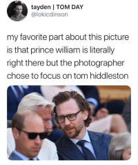 Happy birthday @twhiddleston⠀ By lokicdinson | TW⠀ -⠀ birthday loki tomhiddleston 9gag: tayden | TOM DAY  @lokicdinson  my favorite part about this picture  is that prince william is literally  right there but the photographer  chose to focus on tom hiddleston Happy birthday @twhiddleston⠀ By lokicdinson | TW⠀ -⠀ birthday loki tomhiddleston 9gag