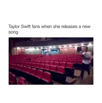 Memes, Taylor Swift, and New Songs: Taylor Swift fans when she releases a new  song Follow me (@hangars) for more! 💕
