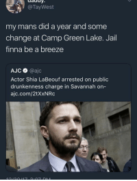 <p>Stanley didn&rsquo;t dig up enough treasure for bail (via /r/BlackPeopleTwitter)</p>: @TayWest  pa  my mans did a year and some  change at Camp Green Lake. Jail  finna be a breeze  AJC @ajc  Actor Shia LaBeouf arrested on public  drunkenness charge in Savannah on  ajc.com/2tXxNRc <p>Stanley didn&rsquo;t dig up enough treasure for bail (via /r/BlackPeopleTwitter)</p>