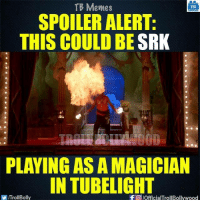 SRK in #Tubelight Teaser.: TB Memes  TB  SPOILER ALERT:  THIS COULD BE  SRK  PLAYING AS A MAGICIAN  IN TUBELIGHT  f lofficialTrollBollywood  VIITrollBolly SRK in #Tubelight Teaser.