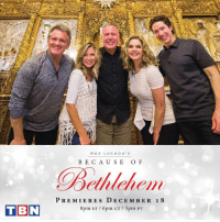 Memes, Israel, and Joel Osteen: TBN  MAX LUCA DO' S  BECAUSE OF  Bethlehem  PREMIERES DECEMBER 18  8pm ET 6pm CT 5pm PT Join Matt & Laurie Crouch, Joel Osteen Ministries, Victoria Osteen, and Max Lucado on location in Israel for a special program that reveals why—because of a miracle in Bethlehem—we have hope forevermore. Premieres TONIGHT at 5 PM PST / 8 PM EST!