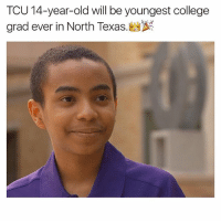 College, Memes, and Texas: TCU 14-year-old WI  be youngest college  grad ever in North Texas