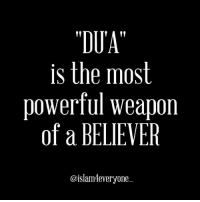 "Beautiful, Children, and Memes: TDUA""  is the most  powerful weapon  of a BELIEVER  @islam 4everyone The Prophet (pbuh) said: ""Dua (supplication) is worship."" [Sunan Abu Dawud] Three types of dua are undoubtedly granted: a parent's dua for his children, dua of a fasting person, and dua of the traveller. [Abu-Dawud] We can and should make Dua in every condition, i.e. in hardship and in prosperity. Some special times to make Dua where it is more likely to be accepted: 1. When one is oppressed 2. Between the time of Athan and Iqama 3. At the time of the call for prayer 4. When one is sick 5. The last third of the night (Esp. during Tahajjud) 6. Ramadan (especially Lailatul Qadr) 7. After the Fard part of prayer 8. When traveling 9. When breaking fast 10. In Sujood while performing Salah (Prayer) 11. On Fridays after Asr prayer (Abu Dawud) 12. On the day of Arafah 13. At times of adversity 14. Dua when someone's heart is filled with sincerity and when it is focused on Allah 15. Dua of the parent against or for his children 16. The Dua of a Muslim for his brother without the latter's knowledge Dua can be beautified and perfected by certain actions: 1. Have Wudu, face Qibla, be neat and clean 2. Raise both hands up to the shoulder with palms open facing up 3. Use words of Allah and Muhammad (SAW)-i.e. Duas found in Quran and Hadith 4. Ask by Asma alHusna- Allah's Beautiful Names 5. Be very humble and insistent -repeat (i.e. 3x's) 6. Glorify Allah and recite Salawat for the Prophet (SAW) at both the beginning and end 7. Show humility, entreaty, desire and fear while making Dua"