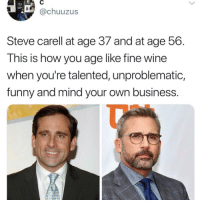 Funny, God, and Steve Carell: TEA  @chuuzus  Steve carell at age 37 and at age 56.  This is how you age like fine wine  when you're talented, unproblematic,  funny and mind your own business God dammit Steve.