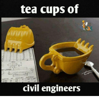 tea cup: tea cups of  civil engineers