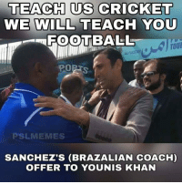 😍😍😍: TEACH US CRICKET  WE WILL TEACH YOU  FOOTBALL  TOUl  All PAKISTAN  PO  S  PSLINMEMES  SANCHEZ'S (BRAZALIAN COACH)  OFFER TO YOUN IS KHAN 😍😍😍