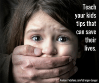 Family, Parents, and Kids: Teach  your kids  tips that  can save  their  lives.  AnxiousToddlers.com/stranger-danger Helpful not just for parents, but ANYBODY with younger family members!