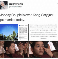 """so happy for him . . . . . Credit to owner✌: teacher anis  AnisAshaari  Monday Couple is over. Kang Gary just  got married today.  hold a wedding ceremony but rather decided to cherish  this moment with just the two of us together. My wife is  a non-celebrity and she is someone who captured my  heart in an instant. Iknow this might seem like sudden  news and some might have been shocked at it but I  hope everyone can look towards the future and cheer us  on. Please wish us happiness and joy. I will live happy  for eternity.""""  KBS so happy for him . . . . . Credit to owner✌"""