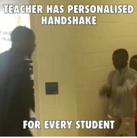 Memes, 🤖, and Best Teachers Ever: TEACHER HAS PERSONALISED  HANDSHAKE  FOR EVERY STUDENT Best teacher ever 👏😂