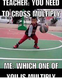 Tag Friends In School!!! nbamemes memes sportmemes nba basketball ballislife school tagfriends crossover ankles anklebreakers dunks top10 top5 original_nba_memes jamesharden lebronjames kd stephcurry westbrook: TEACHER: YOU NEED  TO CROSS MULTIPLY  @origina  ME: WHICH ONE OF  Vali I MAIII TIDI V Tag Friends In School!!! nbamemes memes sportmemes nba basketball ballislife school tagfriends crossover ankles anklebreakers dunks top10 top5 original_nba_memes jamesharden lebronjames kd stephcurry westbrook