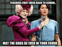 #backtoschool: TEACHERs-FIRST WEEK BACK TO SCHOOL.  MAY THE ODDS BE EVER IN YOUR FAVOR #backtoschool