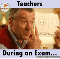 Watch, Watches, and Indianpeoplefacebook: Teachers  LA GHING  Colours  I'm watching you  During an Exam...  co m Ever Experienced That Moment In Exam Hall... ?? :P