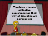 Dank Memes, Collective, and Red: Teachers who use  collective  punishment as their  way of discipline are  communists