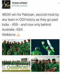 Memes, Australia, and History: TEAM AFRIDI  @TEAM AFRIDI  460th win for Pakistan, second most by  any team in ODI history as they go past  India 459 and now only behind  Australia -554.  Welldone  ARFA