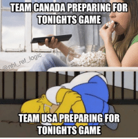 Logic, Memes, and National Hockey League (NHL): TEAM CANADA PREPARING FOR  TONIGHTS GAME  ref logic  @nhl TEAM USA PREPARING FOR  TONIGHTSSIGAME Who else thinks USA will be shat on by Canada? 🙋🏻 But still pulling for the BEST COUNTRY IN THE WORLD LETS GO USA 🇺🇸 - usa canada wcoh nhl
