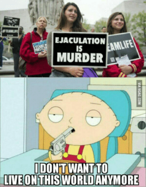 Live, Murder, and Cell:  #TEANLIFE  EJACULATIONNLIFE  MURDER  IS  IDONT WANT TO  LIVE ON THIS WORLDANYMORE Every sperm cell counts!
