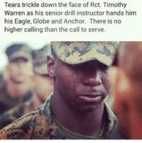 There is no higher calling than the call to serve. https://t.co/k1HgbhqjRM: Tears trickle down the face of Rct. Timothy  Warren as his senior drill instructor hands him  his Eagle, Globe and Anchor. There is no  higher calling than the call to serve. There is no higher calling than the call to serve. https://t.co/k1HgbhqjRM